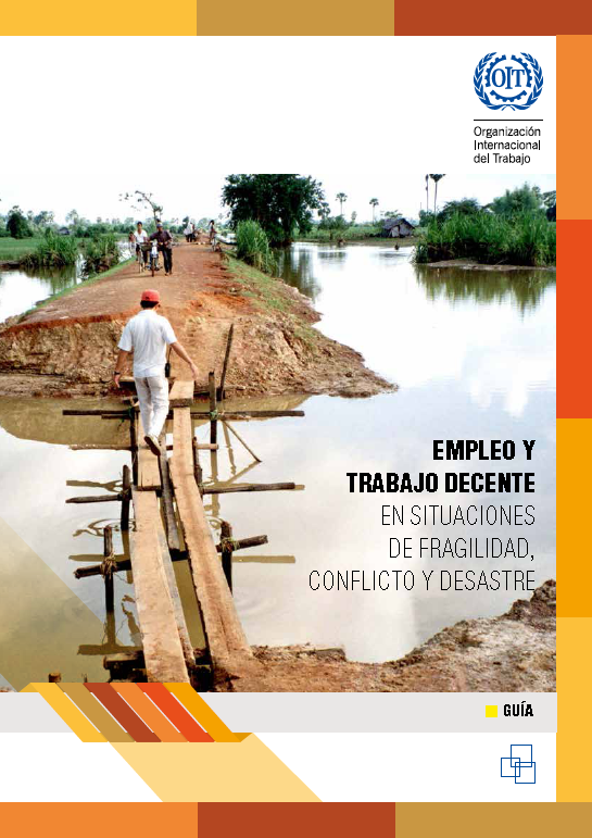 Empleo y trabajo decente en situaciones de fragilidad, conflicto y desastre