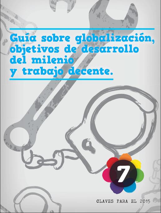 Guía Sobre Globalización, Objetivos De Desarrollo Del Milenio Y Trabajo Decente