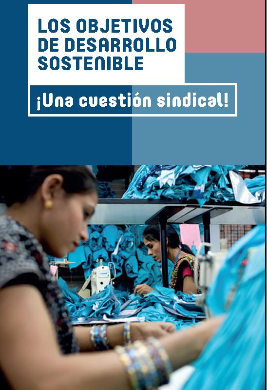 Los Objetivos de Desarrollo Sostenible. Una cuestión Sindical