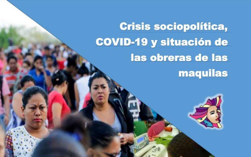 Informe sobre la Crisis sociopolítica, COVID-19 y situación de las obreras de las maquilas en Nicaragua