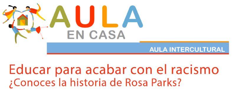EDUCAR PARA ACABAR CON EL RACISMO ¿CONOCES LA HISTORIA DE ROSA PARKS?